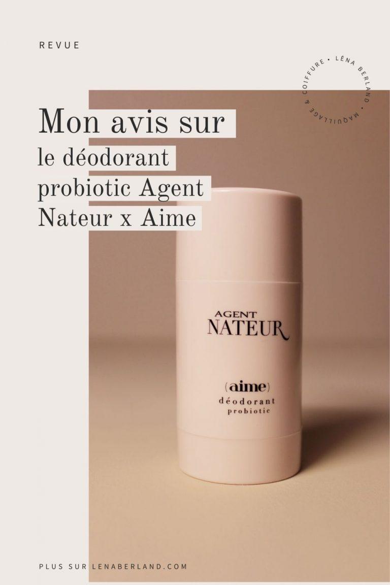 Mon avis sur le déodorant Agent Nateur x Aime